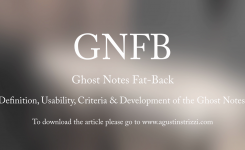 Ghost Notes: What?…What for?…How?